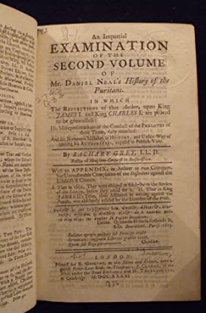 An Impartial Examination of the Second Volume of Mr. Daniel Neal's History of the Puritans.