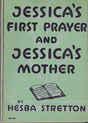 Jessica's First Prayer and Jessica's Mother: Stretton, Hesba