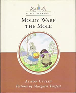Moldy Warp the Mole: The Tales of: Uttley, Alison