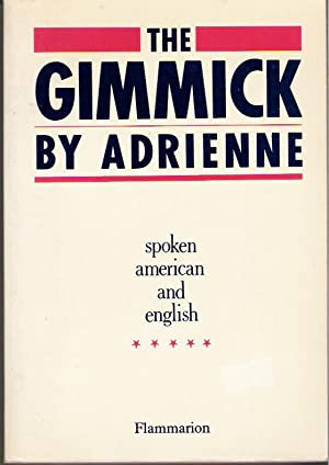 The Gimmick By Adrienne: Spoken American and English: Adrienne