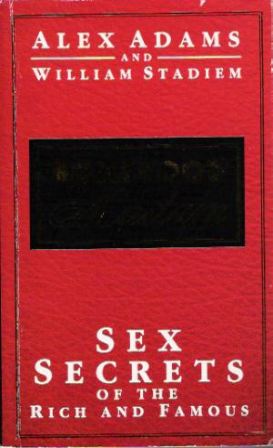Hollywood Madam: Sex Secrets of the Rich: Adams, Alex; Stadiem,