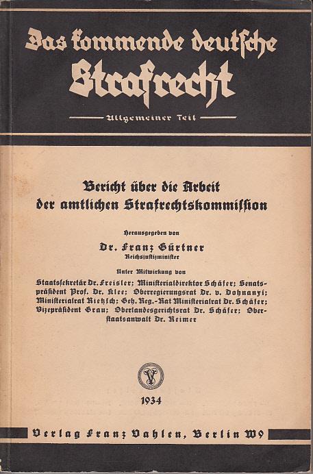 Das kommende deutsche Strafrecht Allgemeiner Teil Bericht: Gürtner, Franz: