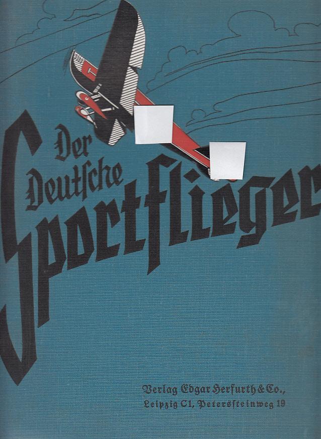 Der Deutsche Sportflieger Hefte 1 - 12: Seyboth, Karl:
