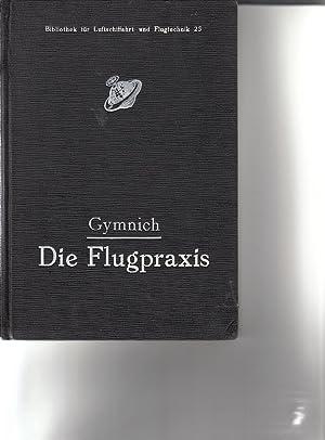 Die Flugpraxis (Handbuch für Flugschüler) Bibliothek für: Gymnich, Alfried: