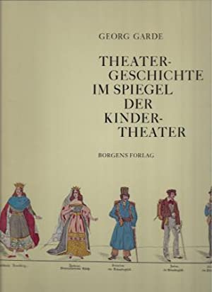 Theatergeschichte im Spiegel der Kindertheater. Eine Studie in populärer Graphik. With an english...