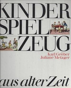 Kinderspielzeug aus alter Zeit.: Gröber, Karl und