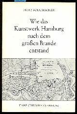 Wie das Kunstwerk Hamburg nach dem großen Brande entstand: Fritz Schumacher
