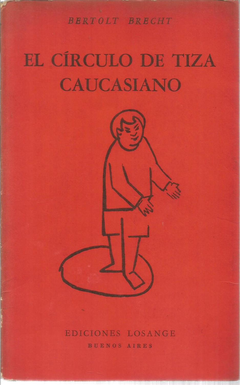bertolt brecht el circulo de tiza caucasiano