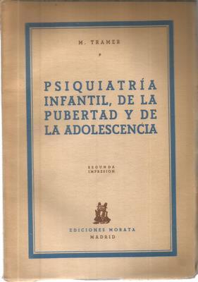 Psiquiatria infantil, de la pubertad y de la adolescencia: TRAMER, MORITZ