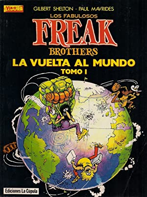 Los fabulosos Freak Brothers. La vuelta al Mundo tomo I: SHELTON, GILBERT- MAVRIDES, PAUL
