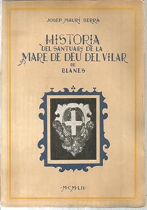 Historia del Santuari de la Mare de Deu del Vilar de Blanes: MAURI SERRA, JOSEP