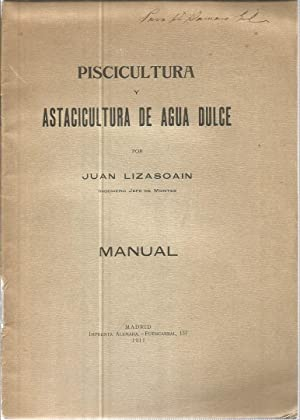Piscicultura y astacicultura de agua dulce. Manual: LIZASOAIN, JUAN