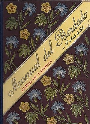 Curso completo de labores. Manual del bordado: MARTI BONET, JOSEP M.