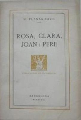 Rosa, Clara, Joan i Pere: PLANAS BACH, M.