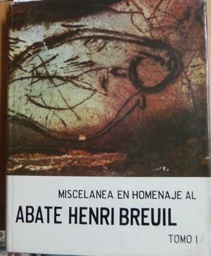 Miscelanea en homenaje al Abate Henri Breuil tomo I: RIPOLL PERELLO, E.(recopilacion y edición)