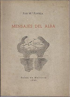 Mensajes del Alba. Yendo hacia ti.: FORTEZA, JOSE MARIA