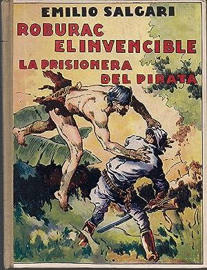 Roburac el invencible. La prisionera del pirata. Novelas de aventuras y viajes: SALGARI, EMILIO