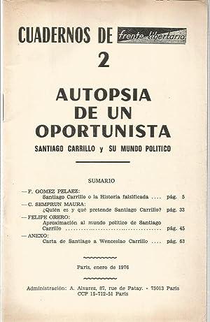 Cuadernos de frente libertario 2. Autopsia de un oportunista. Santiago Carrillo y su Mundo Politico