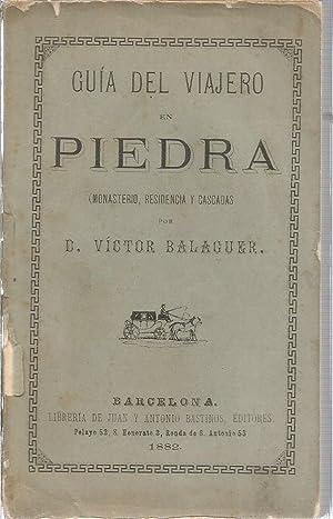 Guia del viajero en Piedra. Monasterio, residencia y cascadas: BALAGUER, VICTOR