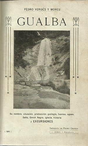 Gualba. Su nombre, situación, producción, geologia, fuentes, aguas, salto, gorch ...
