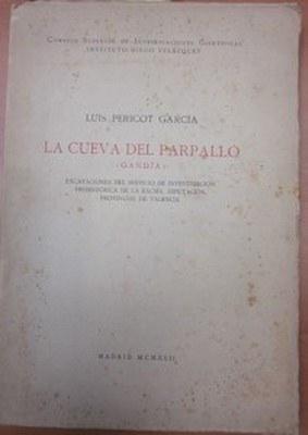 La cueva del Parpalló (Gandia). Excavaciones del: PERICOT GARCIA, LUIS