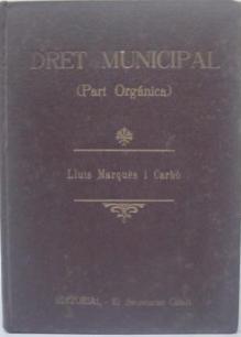 Dret Municipal. Part orgànica: MARQUES I CARBO,