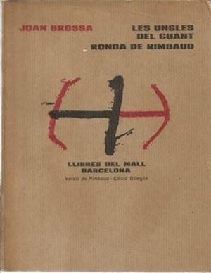 Les ungles del guant. Ronda de Rimbaud: BROSSA, JOAN