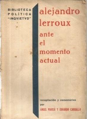 Alejandro Lerroux ante el momento actual: MARSA, ANGEL- CARBALLO,