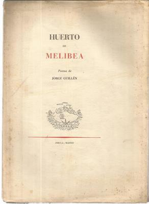 Huerto de Melibea. Poema de Jorge Guillen: GUILLEN, JORGE