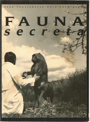 Fauna secreta. Joan Fontcuberta- Pere Formiguera: FONTCUBERTA, JOAN-FORMIGUERA, PERE