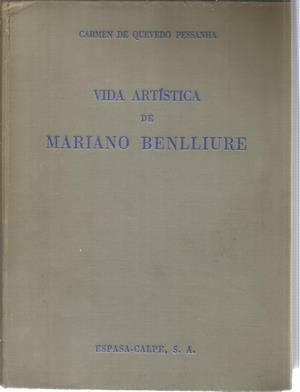Vida artistica de Mariano Benlliure: DE QUEVEDO PESSANHA,