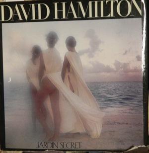 Jardin Secret par David Hamilton: HAMILTON, DAVID- GORON,