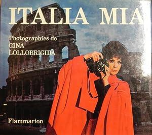 Italia mia: LOLLOBRIGIDA, GINA-MORAVIA, ALBERTO
