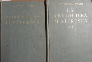 La arquitectura plateresca. 2 tomos: CAMON AZNAR, JOSE