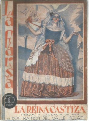 Farsa y licencia de la Reina Castiza: DEL VALLE INCLAN,
