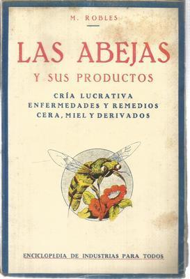 Las abejas y sus productos. Cria lucrativa,: ROBLES, M.