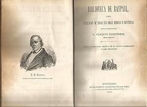 Biblioteca de Raspail, o sea publicacion de todas sus obras médicas y científicas: ...