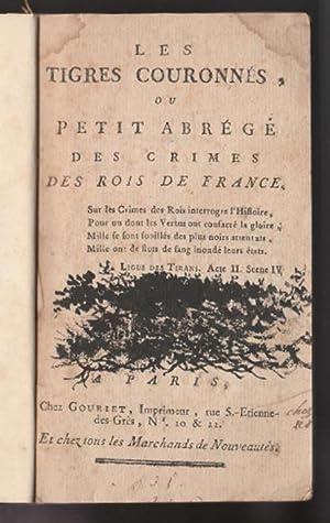 Les Tigres Couronnes ou Petit Abrege des Crimes des Rois de France.: Le Vasseur (?).