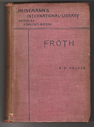 Froth, a Novel. Translated from the Spanish By Clara Bell