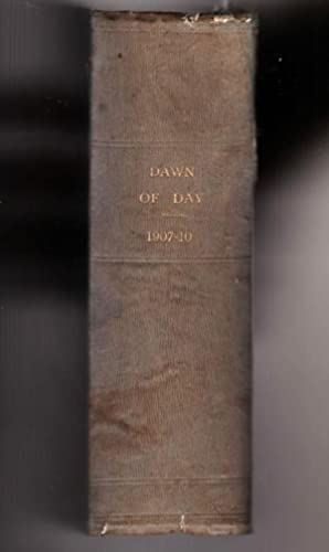 The Dawn of Day Magazine. 1907 - 1910