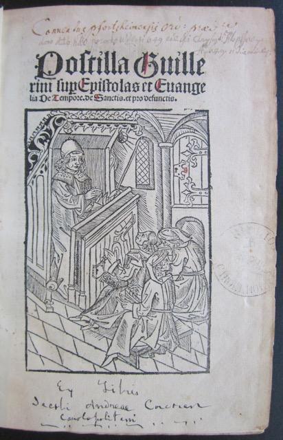Postilla Guillerini sup[er] Epistolas et Evangelia de Tempore, de sanctis, et pro defunctis.: ...