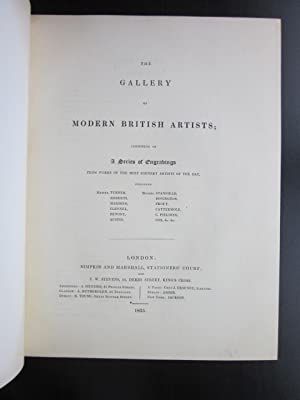 The Gallery of Modern British Artists; Consisting of a Series of Engravings from Works of the Most ...