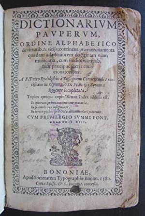 Dictionarvm Pavpervm, Ordine Alphabetico de virtutib(us) et vitijis; continens praeexercitamenta ...