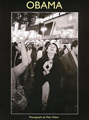 Obama (Photographs from New York City of Barack Obama's Presidential Victory Celebration): ...