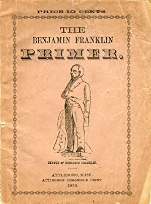 The Benjamin Franklin Primer: Greene, F. B.]
