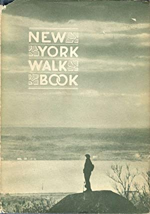 New York Walk Book, Completely Revised by a Group of Nature Lovers Under the Sponsorship of the New...