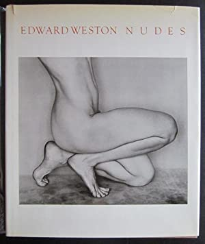 Edward Weston: Nudes, Remembrance by Charis Wilson, His Photographs Accompanied by Excerpts from ...