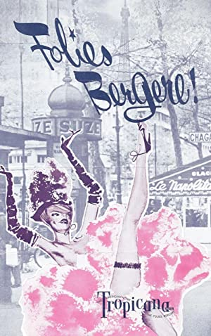 Folies Bergere! The American Home of the Folies Bergere, Topicana Hotel: vintage souvenir program ...