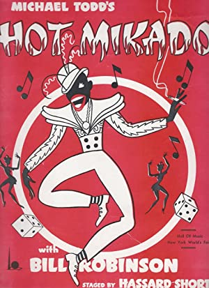 Michael Todd's HOT MIKADO, with Bill Robinson, Staged by Hassard Short. Hall of Music, New ...