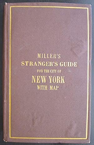 Miller's New York As It Is; or, Stranger's Guide-Book to the Cities of New York, Brooklyn...
